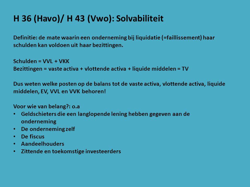Formules: 1: (TV/VV) x 100% Vuistregel criteria > 200% = goed; tussen 100 -200% = matig; < 100% is slecht De grenzen van de criteria zijn wat arbitrair: 199% = matig?/94% is slecht.