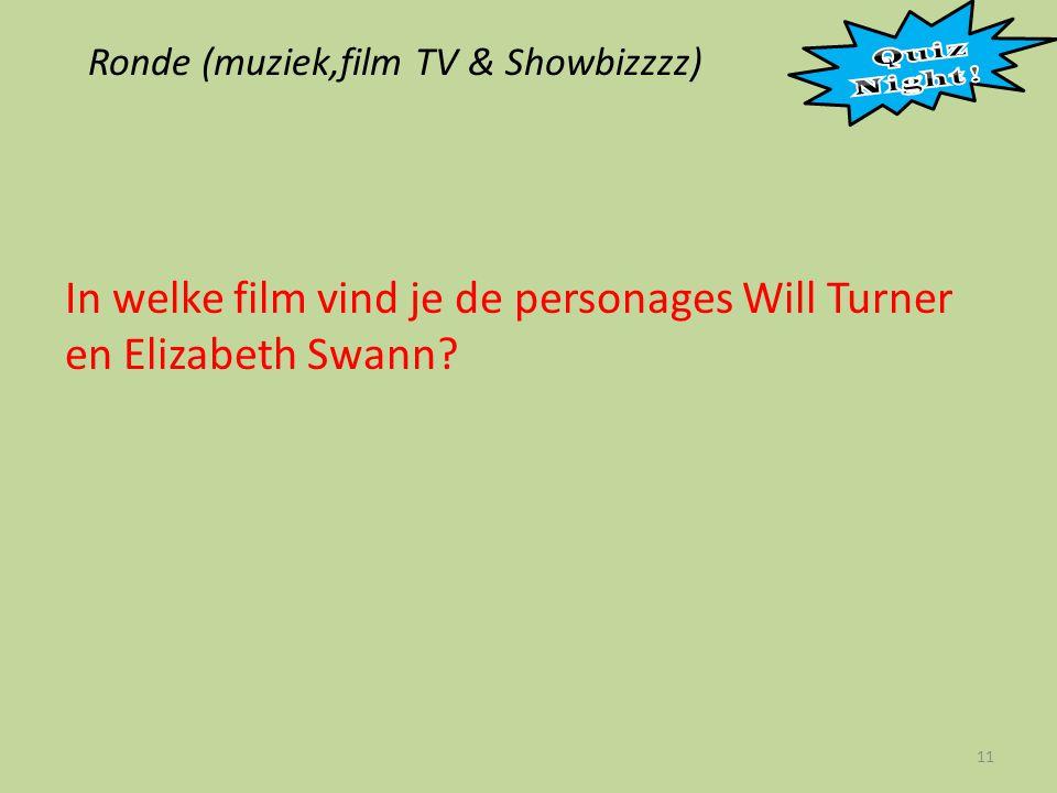 Ronde (muziek,film TV & Showbizzzz) 11 In welke film vind je de personages Will Turner en Elizabeth Swann?