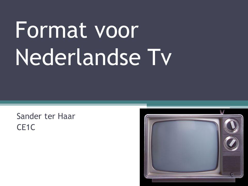 Format voor Nederlandse Tv Sander ter Haar CE1C