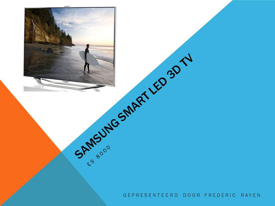 SAMSUNG SMART LED 3D TV ES 8000 GEPRESENTEERD DOOR FREDERIC RAYEN