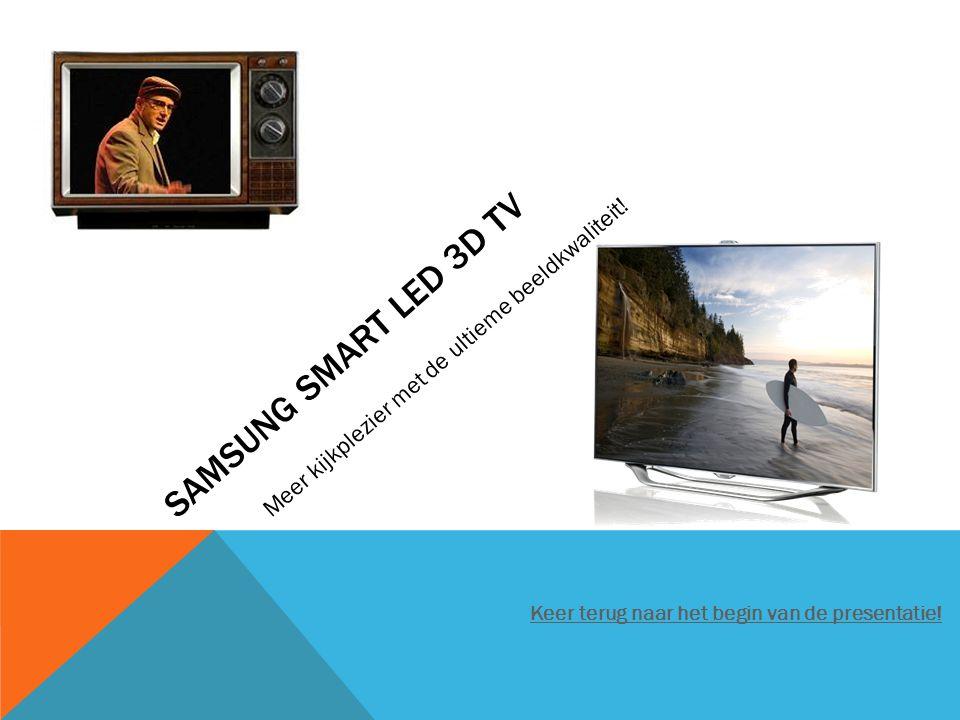 SAMSUNG SMART LED 3D TV Keer terug naar het begin van de presentatie.