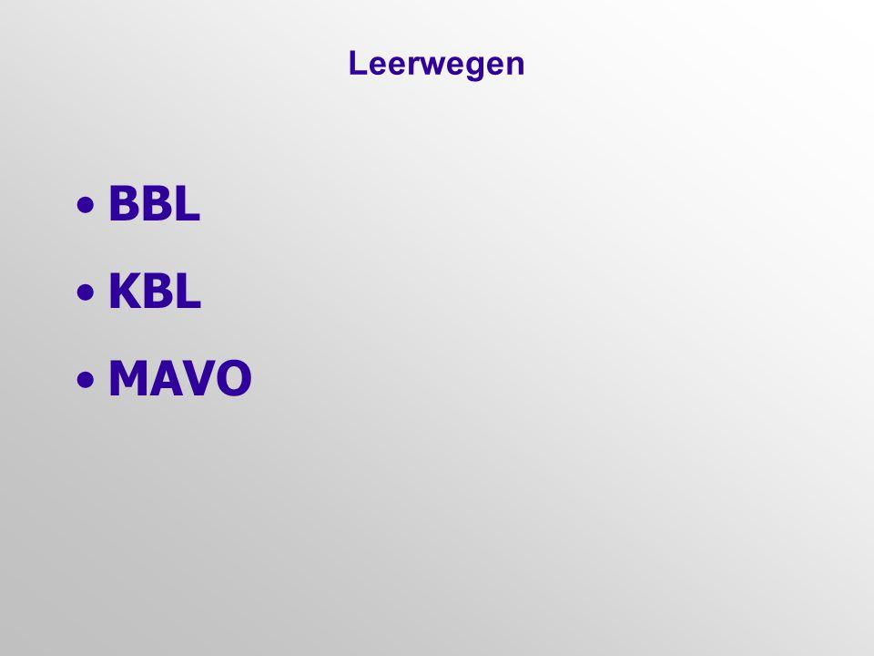 Leerwegen •BBL •KBL •MAVO