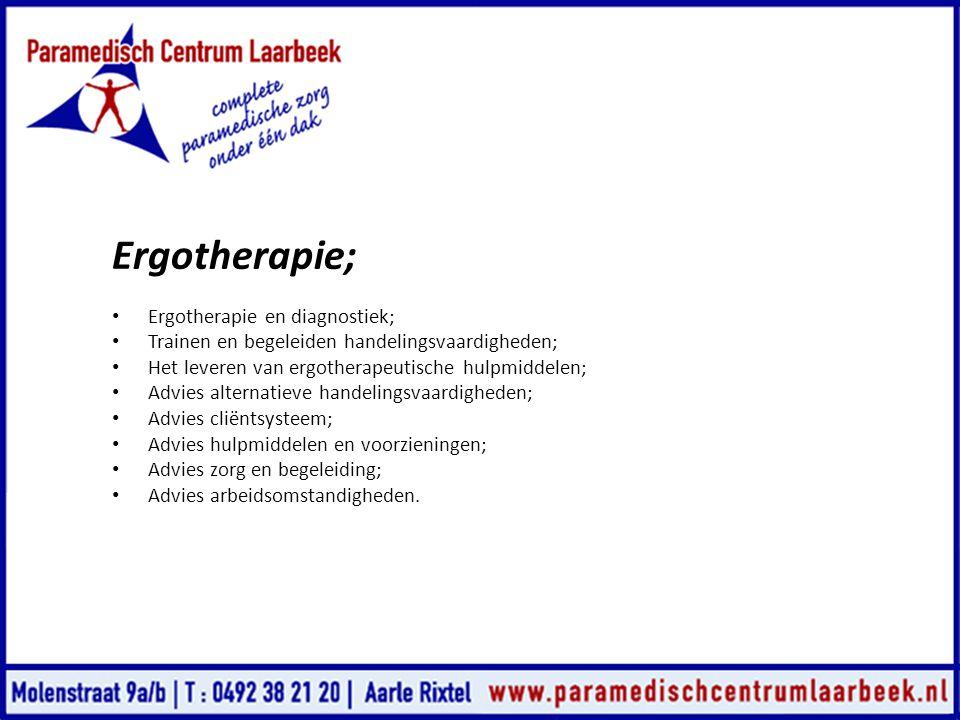 Ergotherapie; • Ergotherapie en diagnostiek; • Trainen en begeleiden handelingsvaardigheden; • Het leveren van ergotherapeutische hulpmiddelen; • Advi