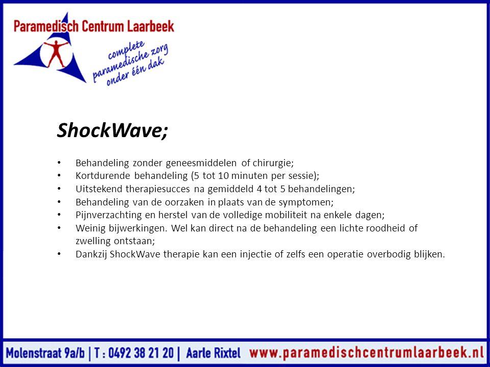 ShockWave; • Behandeling zonder geneesmiddelen of chirurgie; • Kortdurende behandeling (5 tot 10 minuten per sessie); • Uitstekend therapiesucces na g