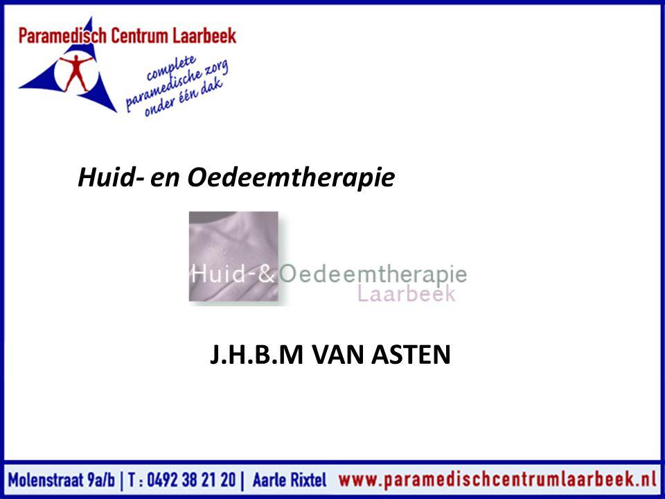 Huid- en Oedeemtherapie J.H.B.M VAN ASTEN