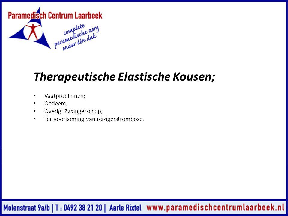 Therapeutische Elastische Kousen; • Vaatproblemen; • Oedeem; • Overig: Zwangerschap; • Ter voorkoming van reizigerstrombose.
