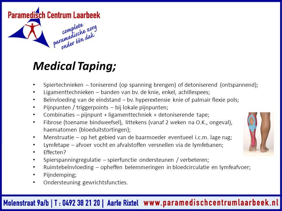 Medical Taping; • Spiertechnieken – toniserend (op spanning brengen) of detoniserend (ontspannend); • Ligamenttechnieken – banden van bv. de knie, enk