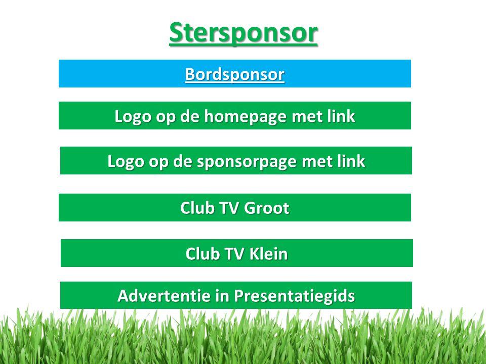 Stersponsor Bordsponsor Logo op de sponsorpage met link Club TV Groot Club TV Klein Advertentie in Presentatiegids
