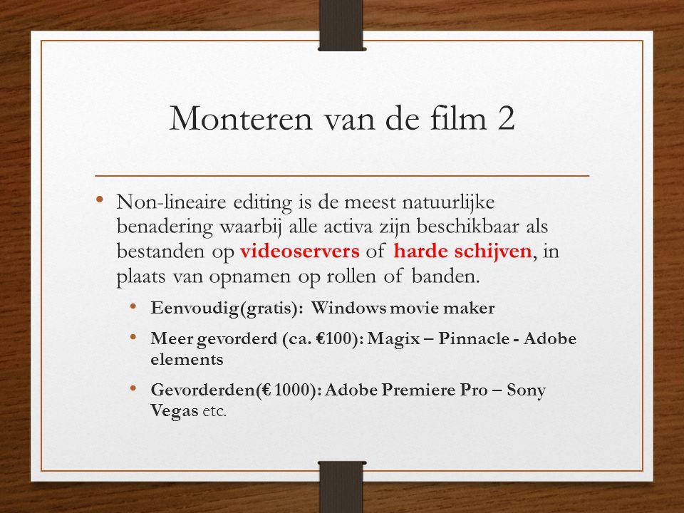 Monteren van de film 2 • Non-lineaire editing is de meest natuurlijke benadering waarbij alle activa zijn beschikbaar als bestanden op videoservers of