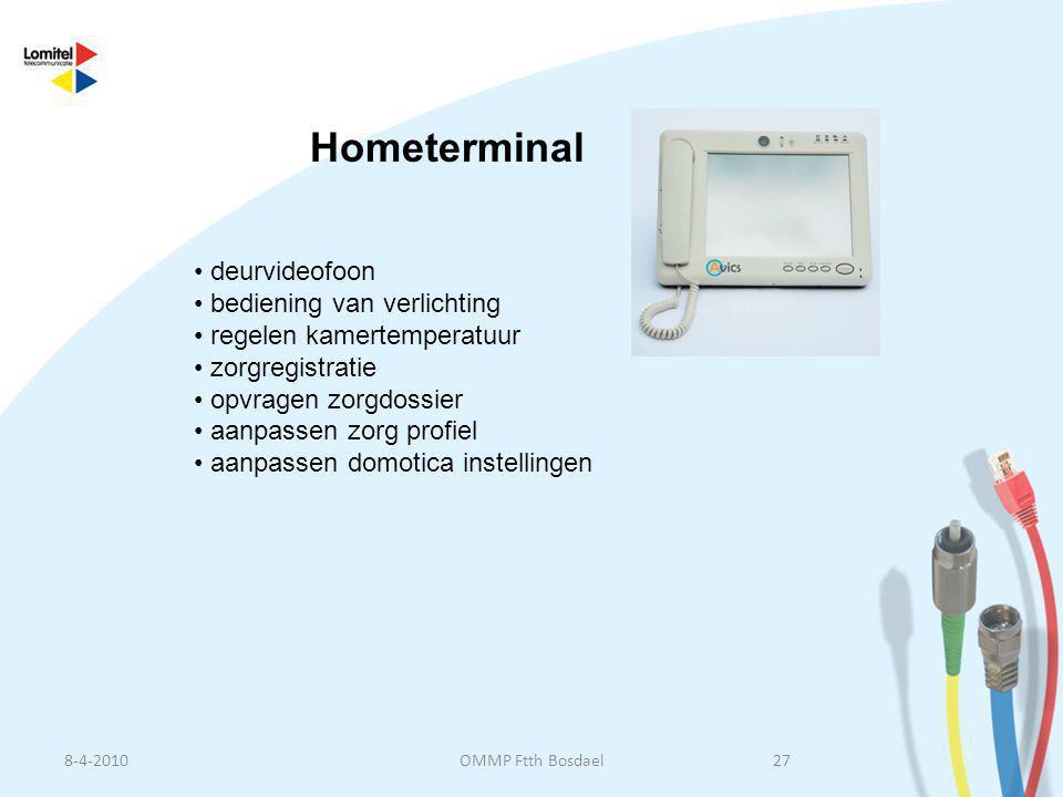 8-4-201027OMMP Ftth Bosdael Hometerminal • deurvideofoon • bediening van verlichting • regelen kamertemperatuur • zorgregistratie • opvragen zorgdossi