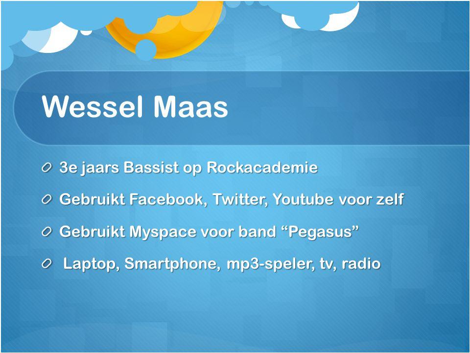 """3e jaars Bassist op Rockacademie Gebruikt Facebook, Twitter, Youtube voor zelf Gebruikt Myspace voor band """"Pegasus"""" Laptop, Smartphone, mp3-speler, tv"""