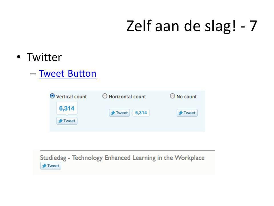 Zelf aan de slag! - 7 • Twitter – Tweet Button Tweet Button