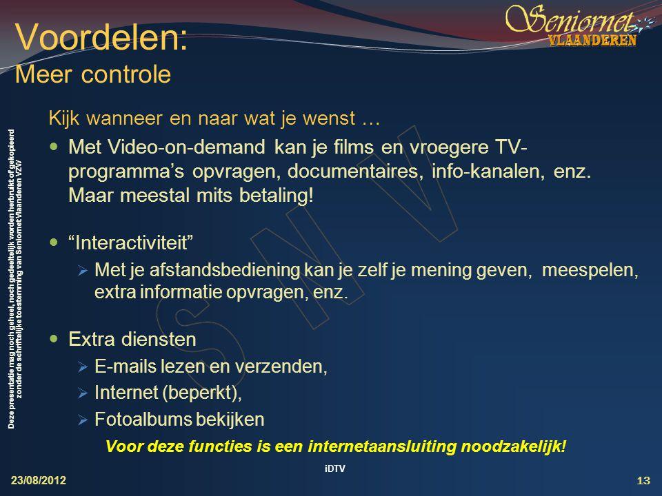 Deze presentatie mag noch geheel, noch gedeeltelijk worden herbruikt of gekopieerd zonder de schriftelijke toestemming van Seniornet Vlaanderen VZW Ki