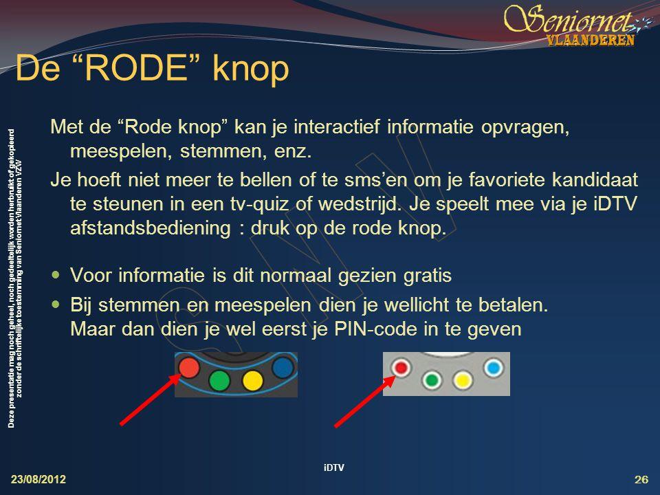 Deze presentatie mag noch geheel, noch gedeeltelijk worden herbruikt of gekopieerd zonder de schriftelijke toestemming van Seniornet Vlaanderen VZW Me