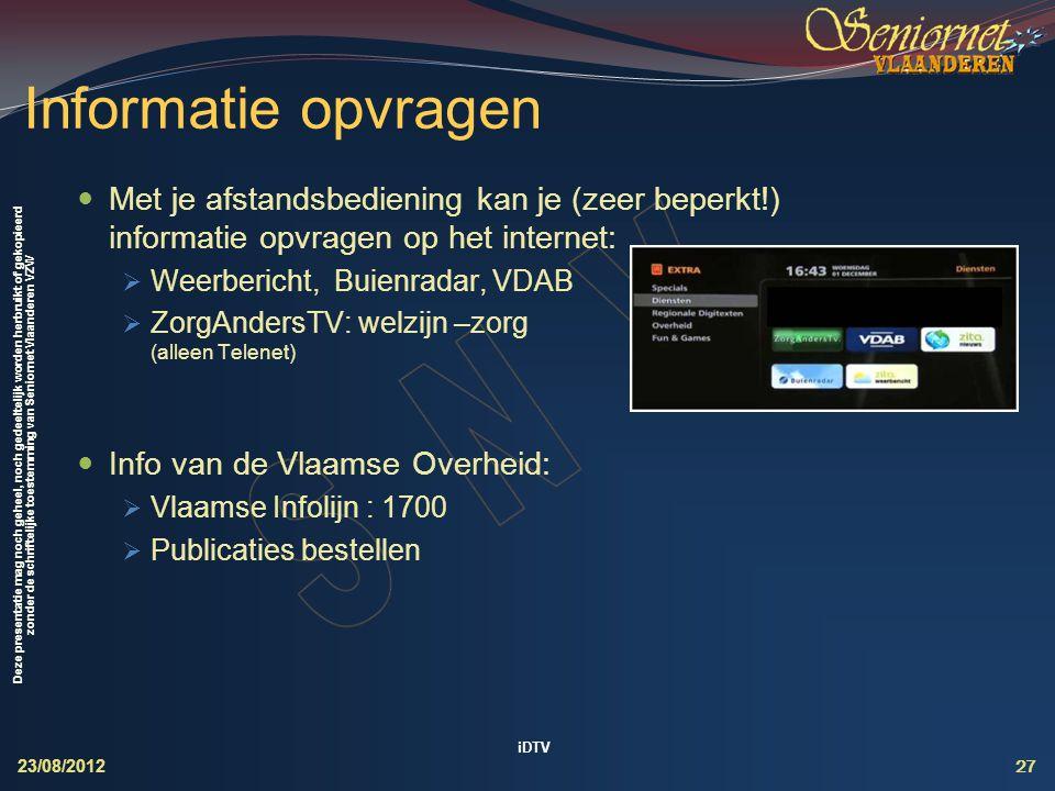 Deze presentatie mag noch geheel, noch gedeeltelijk worden herbruikt of gekopieerd zonder de schriftelijke toestemming van Seniornet Vlaanderen VZW In