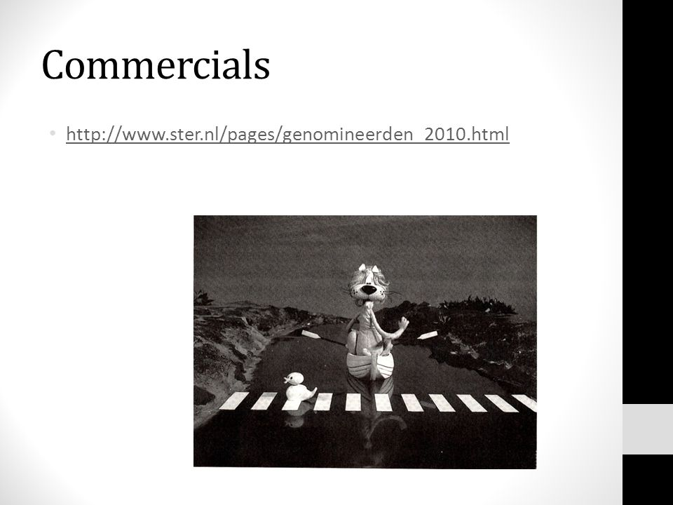 Commercials • http://www.ster.nl/pages/genomineerden_2010.html http://www.ster.nl/pages/genomineerden_2010.html