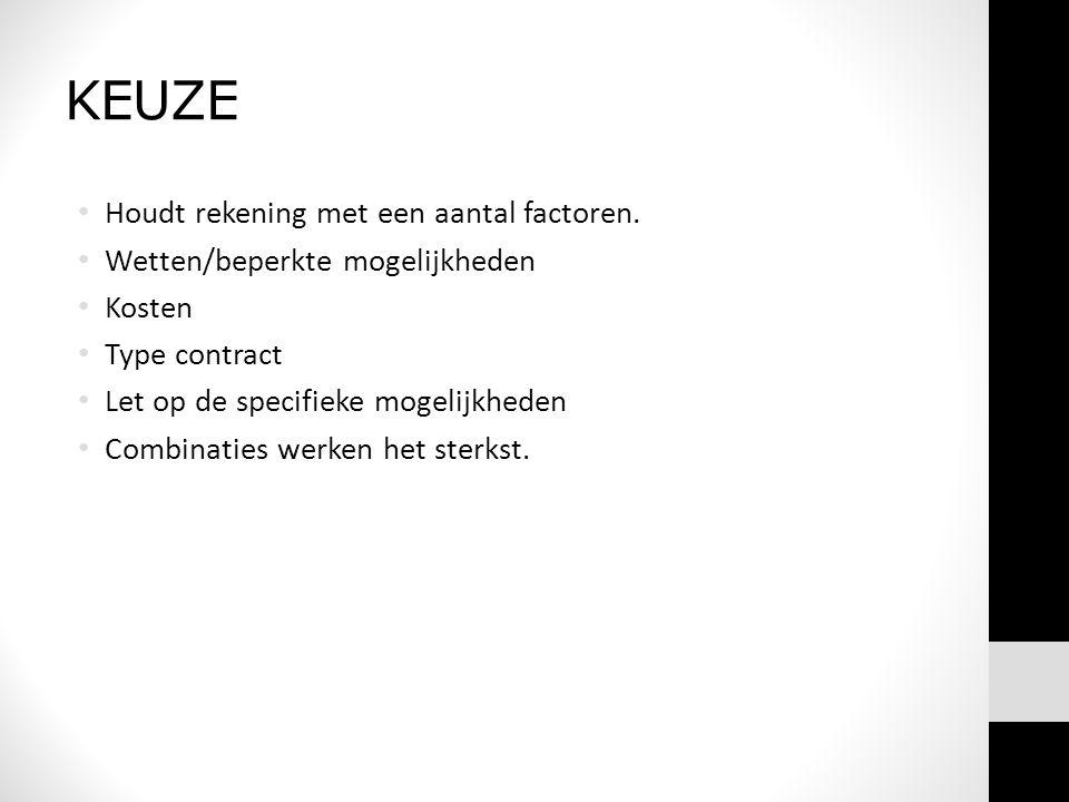 KEUZE • Houdt rekening met een aantal factoren.