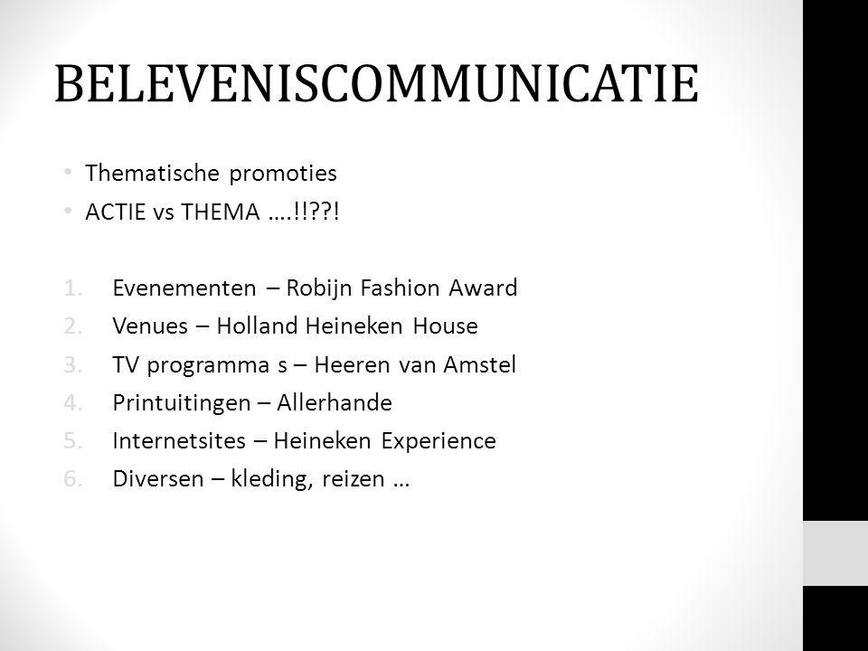 BELEVENISCOMMUNICATIE • Thematische promoties • ACTIE vs THEMA ….!!??.