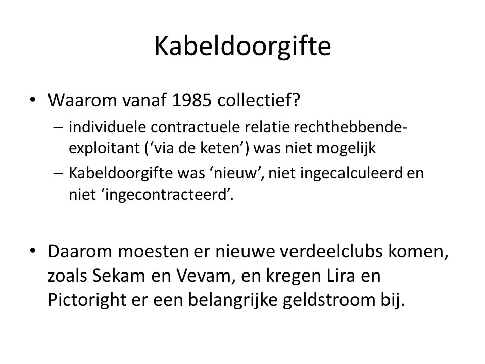 Kabeldoorgifte • Waarom vanaf 1985 collectief.