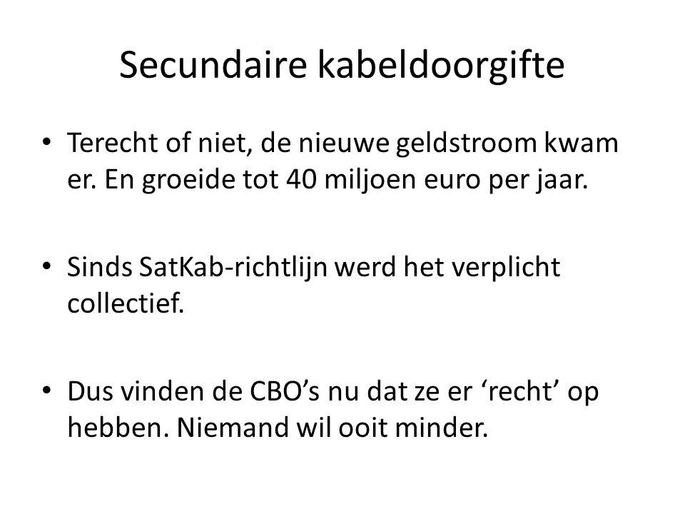 Secundaire kabeldoorgifte • Terecht of niet, de nieuwe geldstroom kwam er.