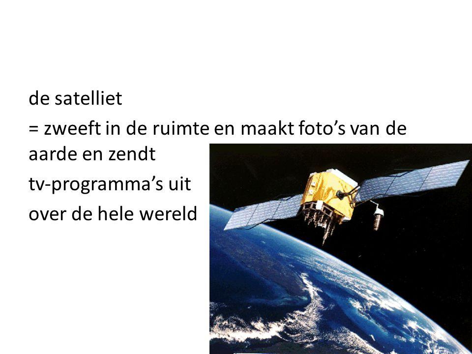 = zweeft in de ruimte en maakt foto's van de aarde en zendt tv-programma's uit over de hele wereld