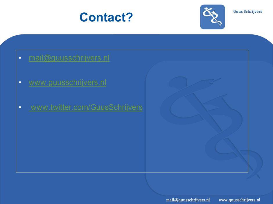 Contact? •mail@guusschrijvers.nlmail@guusschrijvers.nl •www.guusschrijvers.nlwww.guusschrijvers.nl • www.twitter.com/GuusSchrijvers www.twitter.com/Gu
