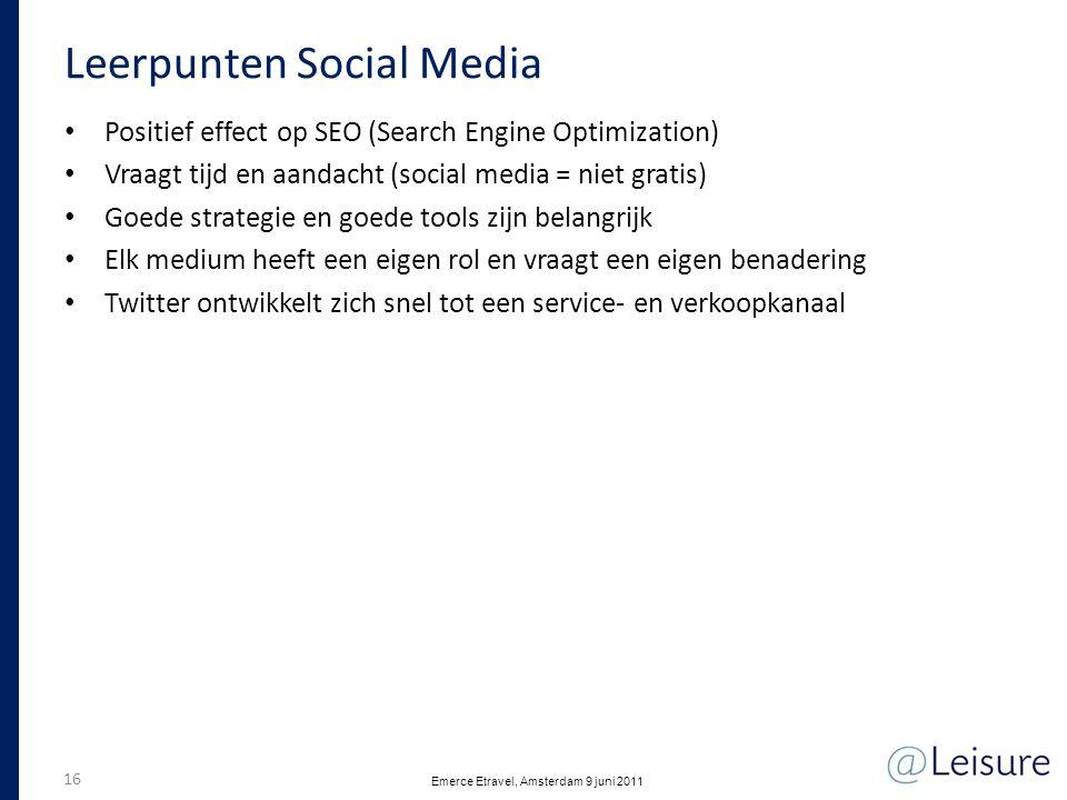 Leerpunten Social Media • Positief effect op SEO (Search Engine Optimization) • Vraagt tijd en aandacht (social media = niet gratis) • Goede strategie