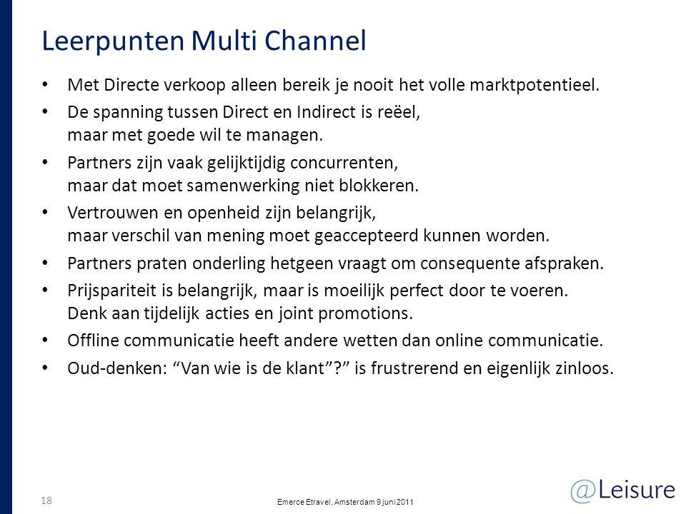 Leerpunten Multi Channel • Met Directe verkoop alleen bereik je nooit het volle marktpotentieel. • De spanning tussen Direct en Indirect is reëel, maa