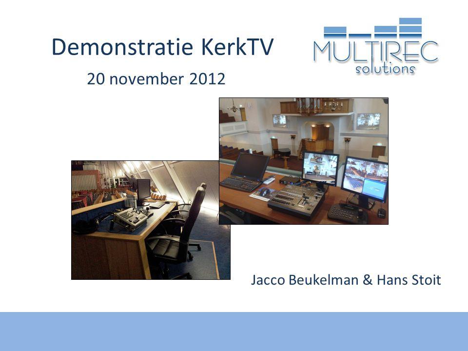 Demonstratie KerkTV 20 november 2012 Jacco Beukelman & Hans Stoit