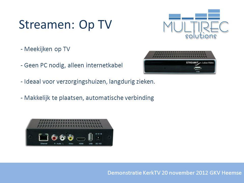 Demonstratie KerkTV 20 november 2012 GKV Heemse Streamen: Op TV - Meekijken op TV - Geen PC nodig, alleen internetkabel - Ideaal voor verzorgingshuize