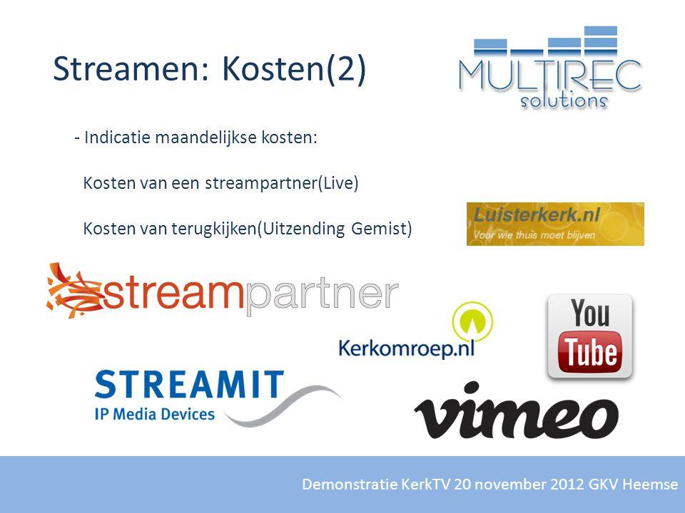 Demonstratie KerkTV 20 november 2012 GKV Heemse Streamen: Kosten(2) - Indicatie maandelijkse kosten: Kosten van een streampartner(Live) Kosten van ter