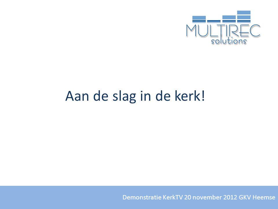 Demonstratie KerkTV 20 november 2012 GKV Heemse Aan de slag in de kerk!
