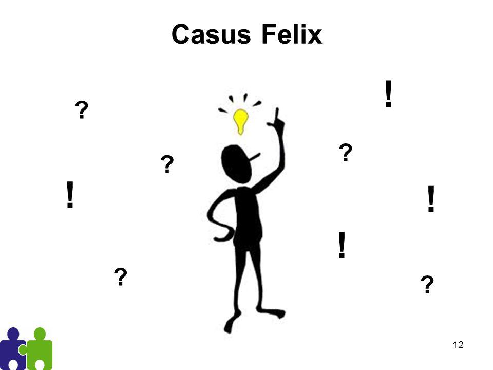 Casus Felix 12 ? ? ? ? ? ! ! ! !