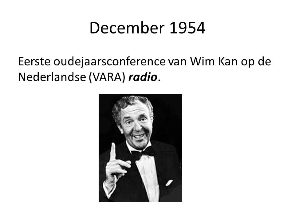 December 1954 Eerste oudejaarsconference van Wim Kan op de Nederlandse (VARA) radio.