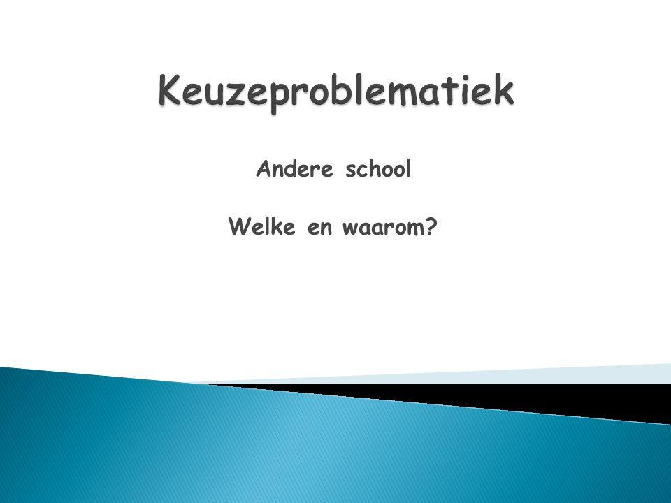 Andere school Welke en waarom?