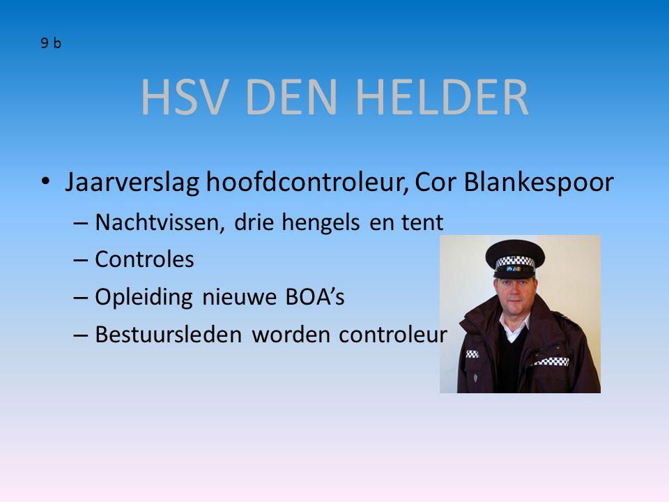 HSV DEN HELDER • Jaarverslag hoofdcontroleur, Cor Blankespoor – Nachtvissen, drie hengels en tent – Controles – Opleiding nieuwe BOA's – Bestuursleden