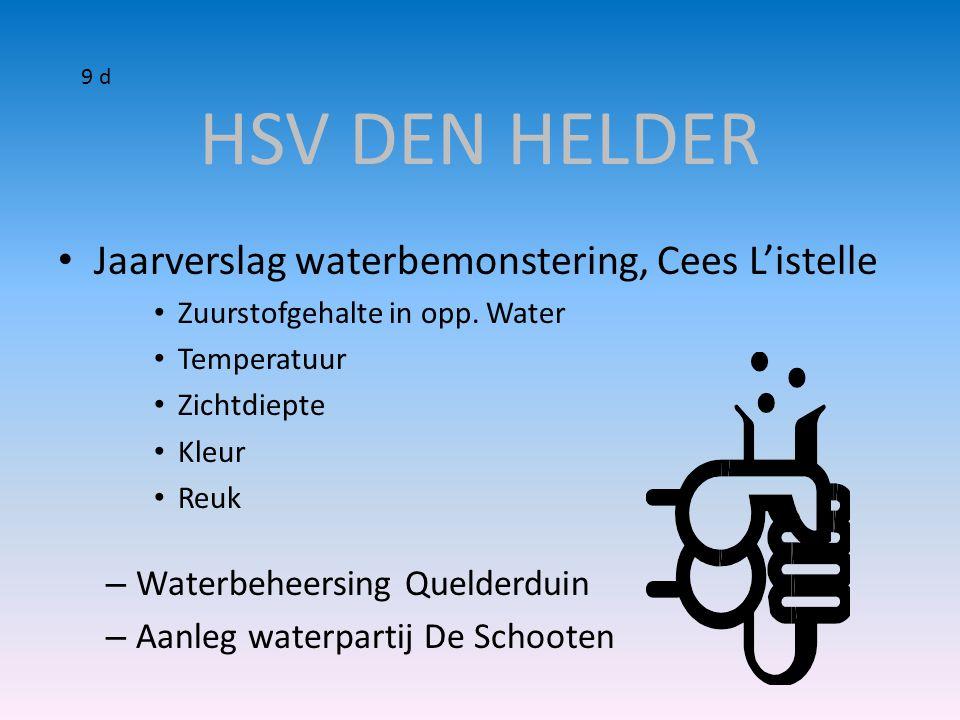 • Jaarverslag waterbemonstering, Cees L'istelle • Zuurstofgehalte in opp. Water • Temperatuur • Zichtdiepte • Kleur • Reuk – Waterbeheersing Quelderdu