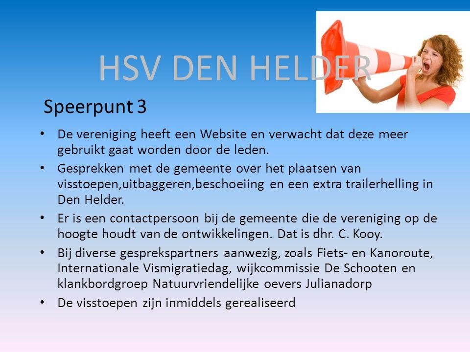 HSV DEN HELDER • De vereniging heeft een Website en verwacht dat deze meer gebruikt gaat worden door de leden. • Gesprekken met de gemeente over het p
