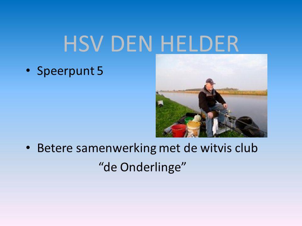 """HSV DEN HELDER • Speerpunt 5 • Betere samenwerking met de witvis club """"de Onderlinge"""""""