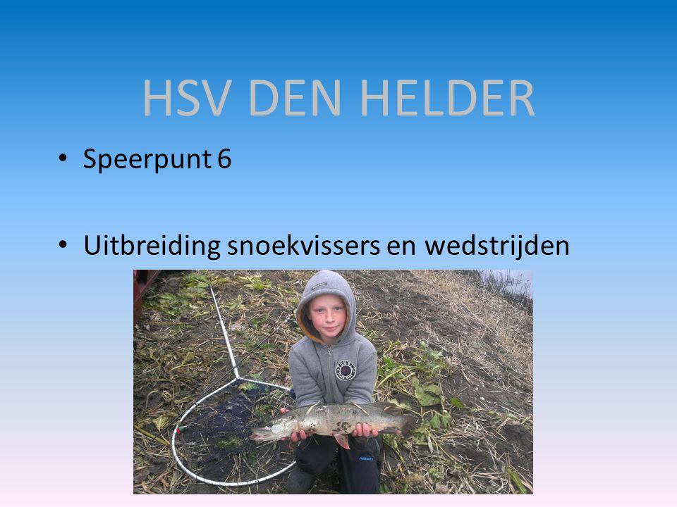 HSV DEN HELDER • Speerpunt 6 • Uitbreiding snoekvissers en wedstrijden