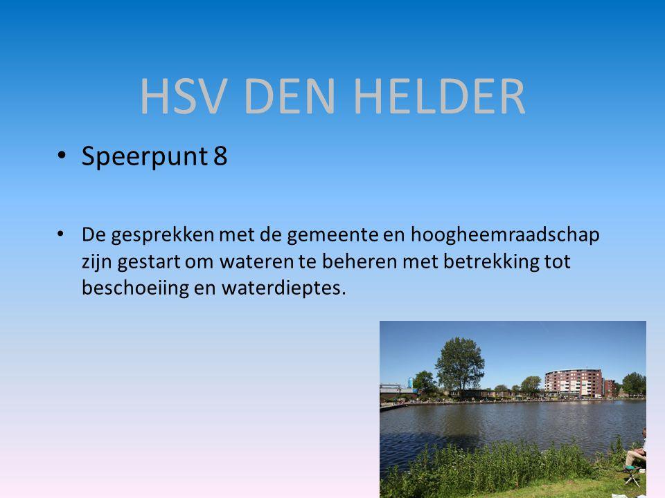 HSV DEN HELDER • Speerpunt 8 • De gesprekken met de gemeente en hoogheemraadschap zijn gestart om wateren te beheren met betrekking tot beschoeiing en