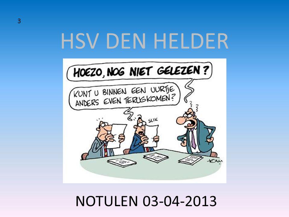 HSV DEN HELDER • Speerpunt 7, punt 2 • In 2013 is er wederom een 24 uurs wedstrijd georganiseerd door de HSV in samenwerking met dhr R.