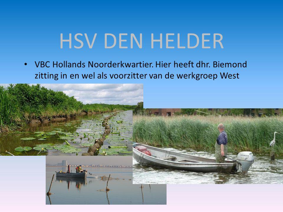 HSV DEN HELDER • VBC Hollands Noorderkwartier. Hier heeft dhr. Biemond zitting in en wel als voorzitter van de werkgroep West