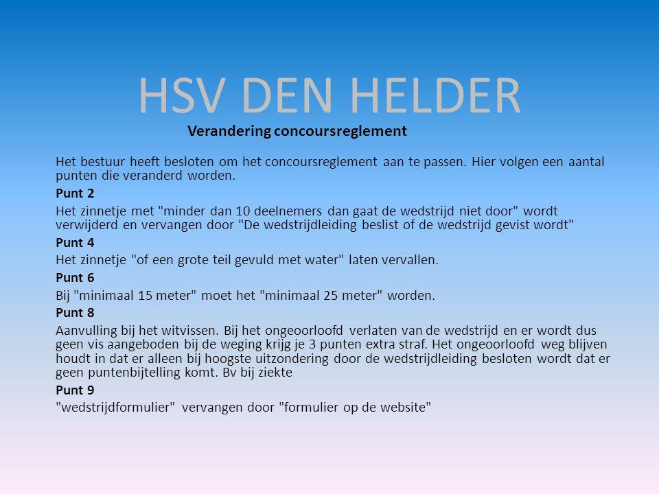 HSV DEN HELDER Verandering concoursreglement Het bestuur heeft besloten om het concoursreglement aan te passen. Hier volgen een aantal punten die vera