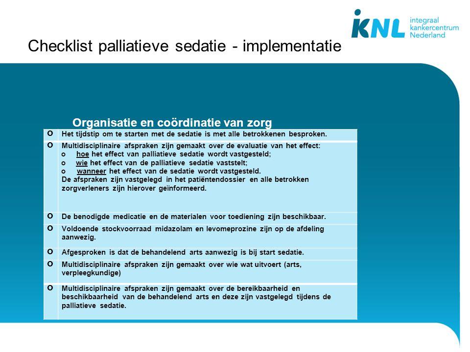 Checklist palliatieve sedatie - implementatie ס Het tijdstip om te starten met de sedatie is met alle betrokkenen besproken.