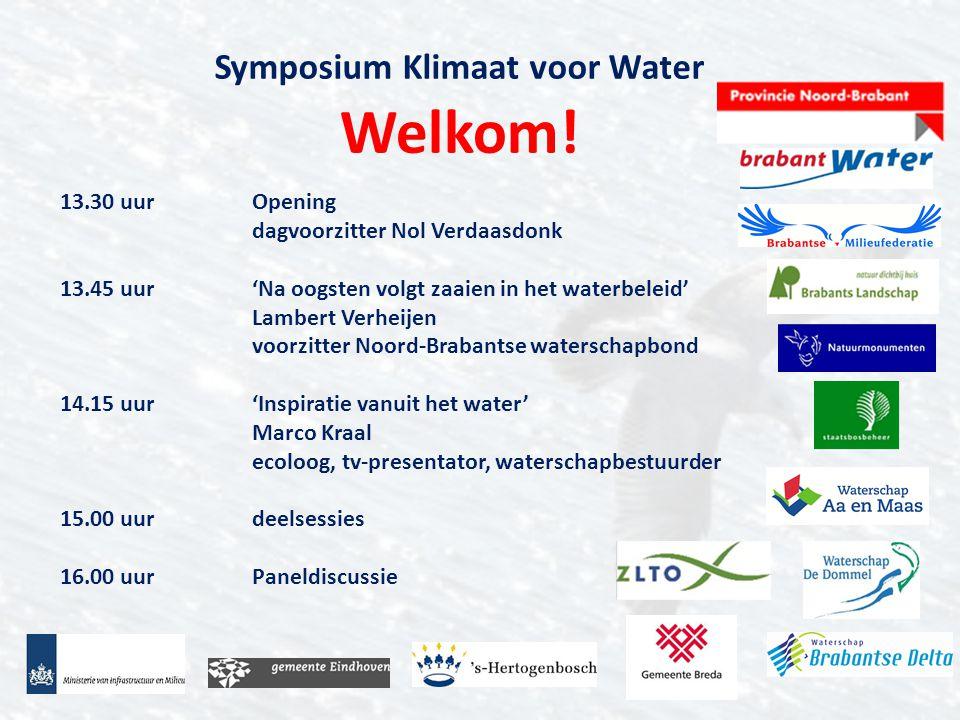 Welkom! 13.30 uur Opening dagvoorzitter Nol Verdaasdonk 13.45 uur 'Na oogsten volgt zaaien in het waterbeleid' Lambert Verheijen voorzitter Noord-Brab