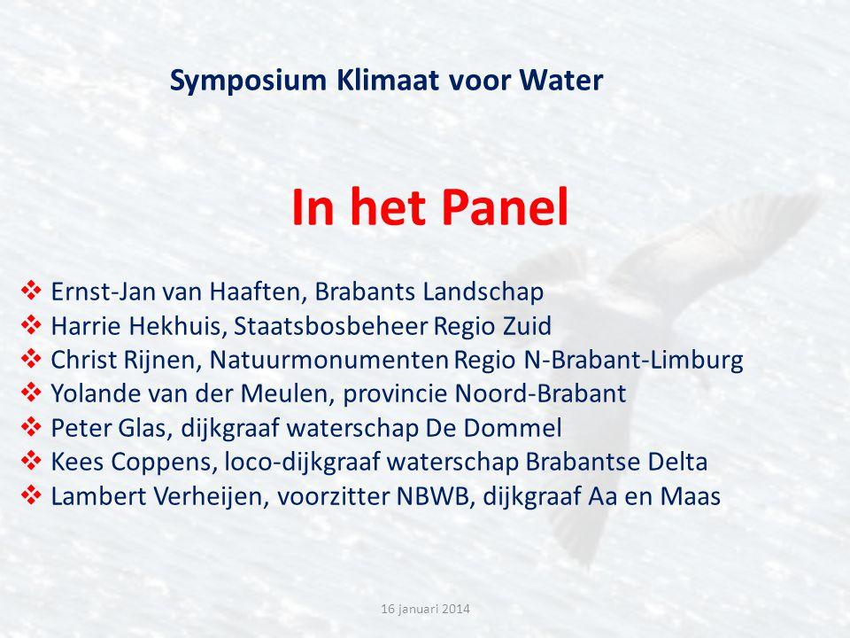 In het Panel  Ernst-Jan van Haaften, Brabants Landschap  Harrie Hekhuis, Staatsbosbeheer Regio Zuid  Christ Rijnen, Natuurmonumenten Regio N-Braban