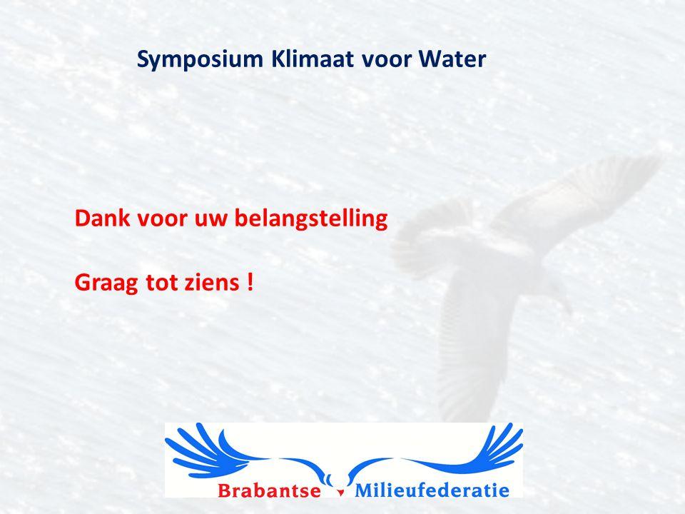 Symposium Klimaat voor Water 16 januari 2014 Dank voor uw belangstelling Graag tot ziens !