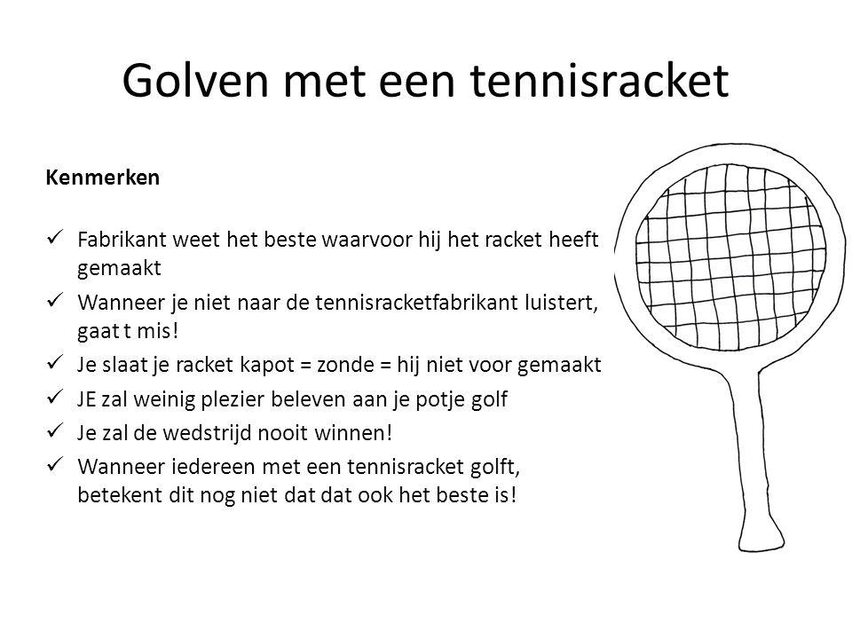 SLAAPKAMER HUISKAMER KELDER Golven met een tennisracket Kenmerken  Fabrikant weet het beste waarvoor hij het racket heeft gemaakt  Wanneer je niet n