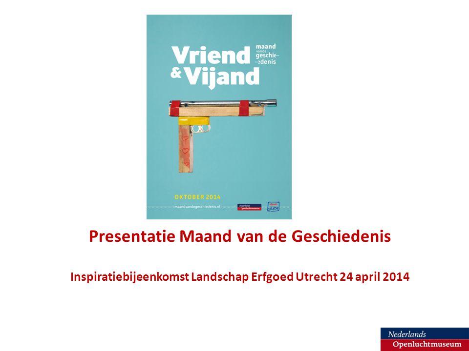Presentatie Maand van de Geschiedenis Inspiratiebijeenkomst Landschap Erfgoed Utrecht 24 april 2014